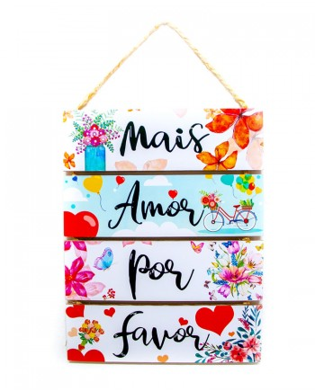 Placa Decorativa em Mdf Frases - Mais Amor Por Favor